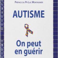 Couverture du livre Autisme : on peut en guérir